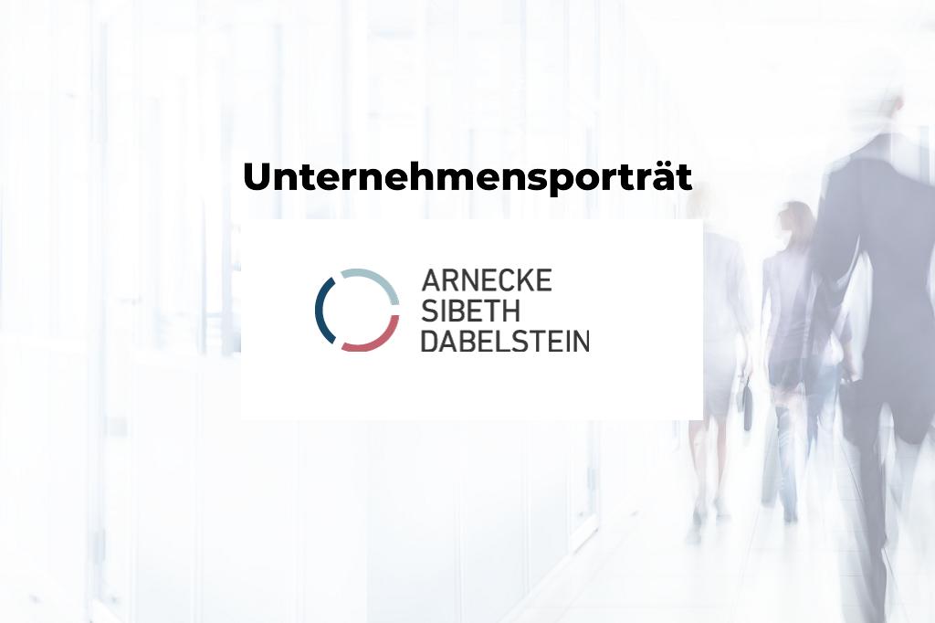 Unternehmensporträt: Arnecke Sibeth Dabelstein