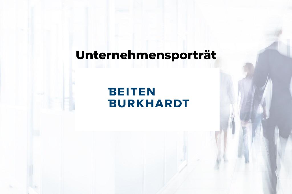 Unternehmensporträt: BEITEN BURKHARDT