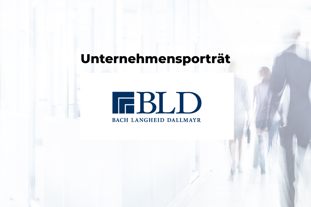 Unternehmensporträt: BLD Bach Langheid Dallmayr
