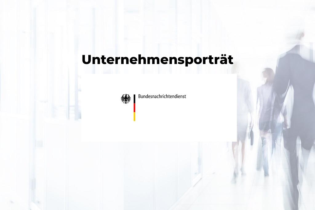 Unternehmensporträt: Bundesnachrichtendienst