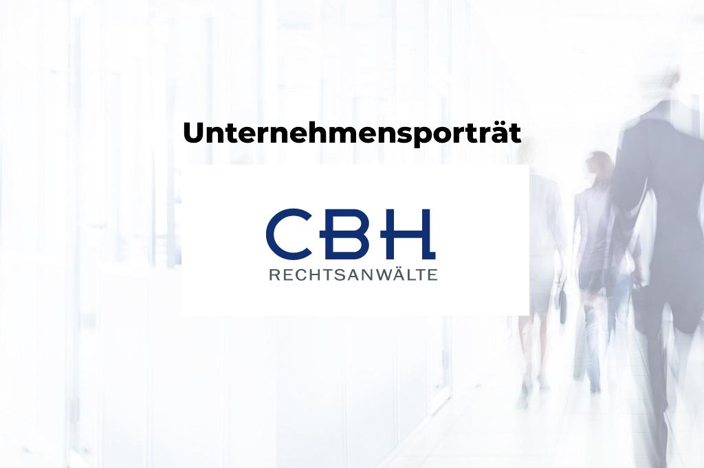 Unternehmensporträt: CBH Rechtsanwälte
