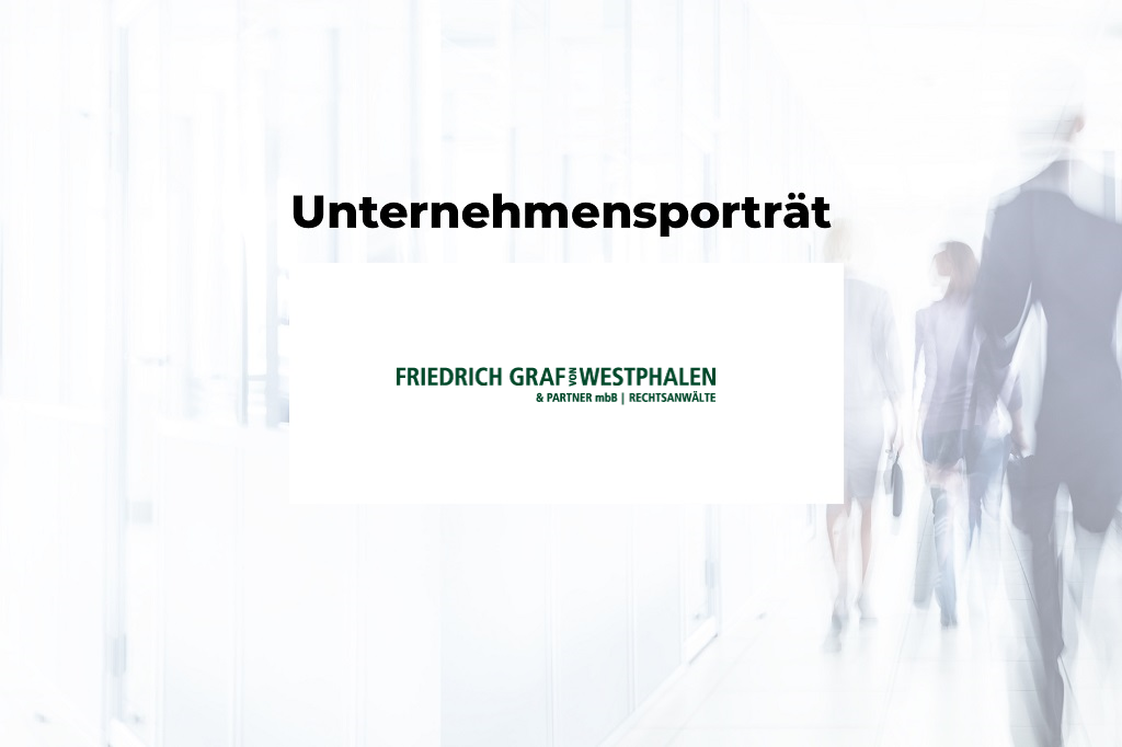 Unternehmensporträt: Friedrich Graf von Westphalen