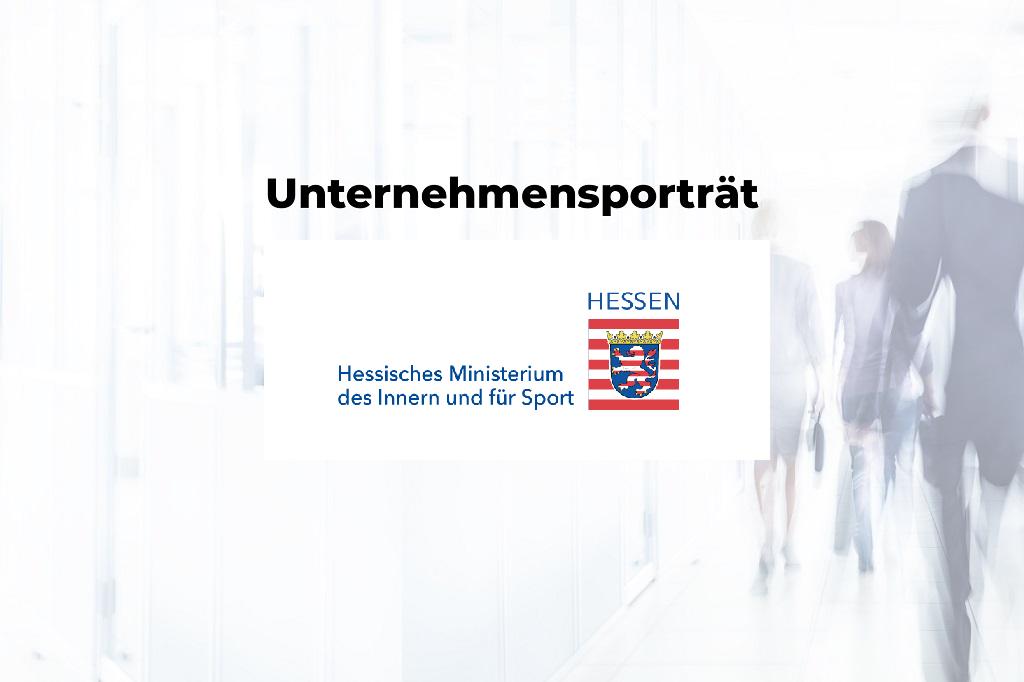 Unternehmensporträt: Hessisches Ministerium des Innern